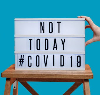 "Sign that says ""not today #covid 19"""